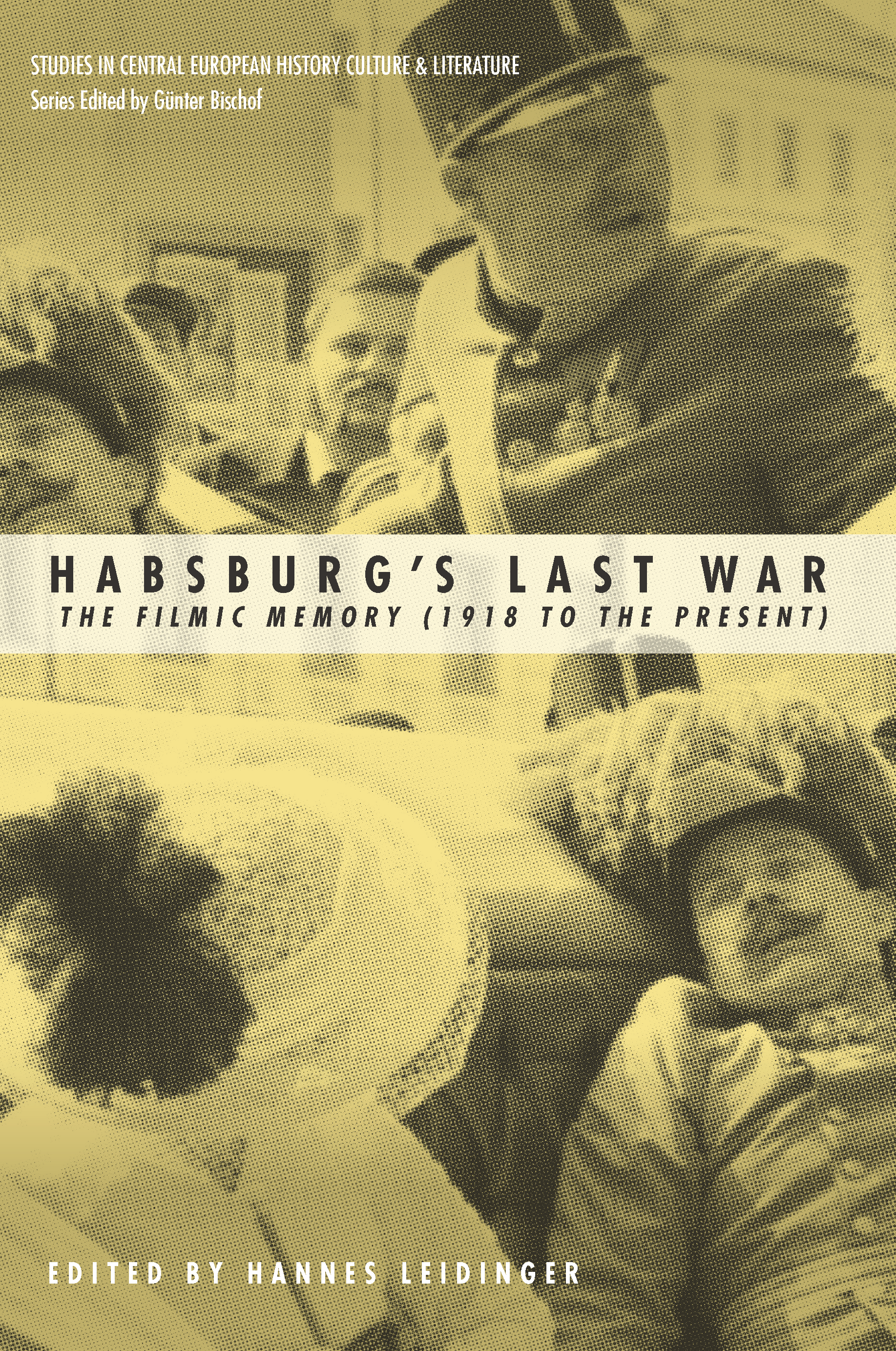 Habsburg's Last War: The Filmic Memory (1918 to the Present)